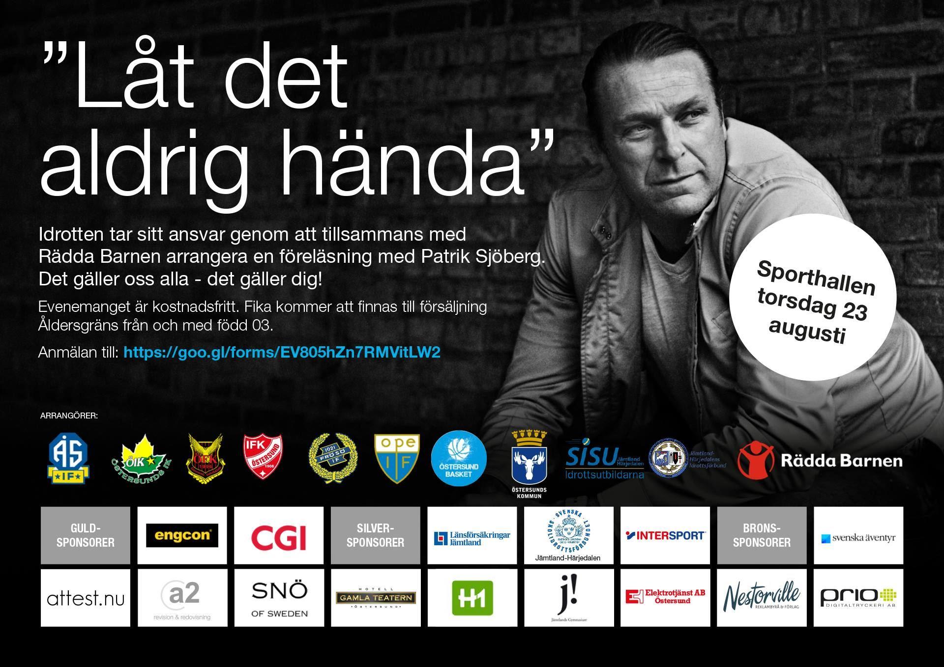 Kostnadsfri föreläsning: Låt det aldrig hända - Patrik Sjöberg