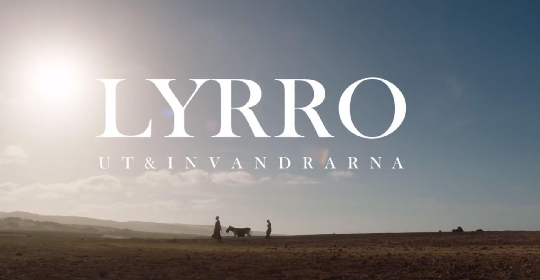 Bio: Lyrro – Ut & invandrarna