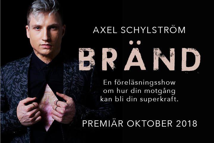 AXEL SCHYLSTRÖM - BRÄND En föreläsningsshow om hur din motgång kan bli din superkraft