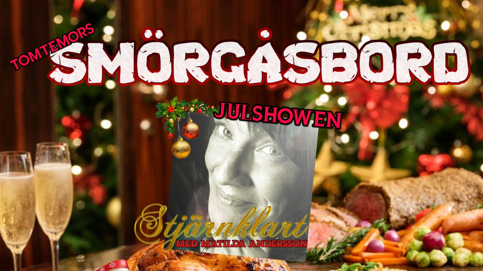 Julshowen Stjärnklart med Matilda Andersson och Tomtemors Smörgåsbord