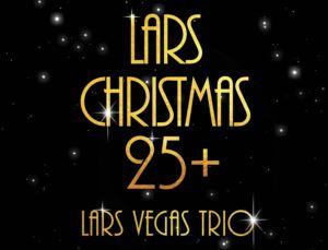© Copy: http://larsvegastrio.com/lvt25/, Julkonsert - Lars Christmas 25+