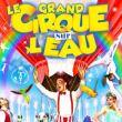 Le Grand Cirque sur l'Eau à TOULOUSE