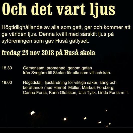 Högtidstal, ljuständning, sång och berättande i Huså