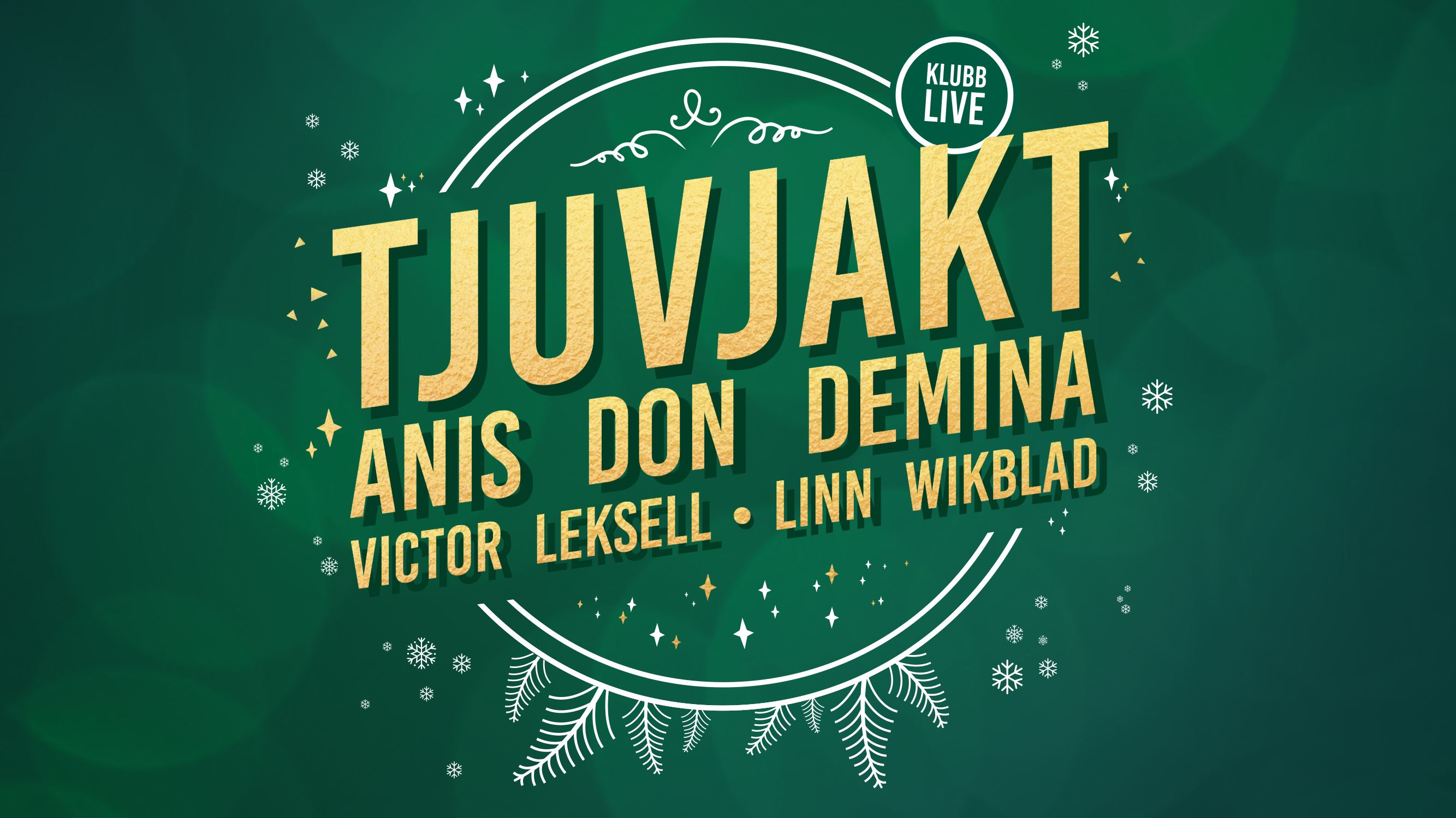 Klubb Live presenterar Tjuvjakt - Anis Don Demina - Victor Leksell - Linn Wikblad