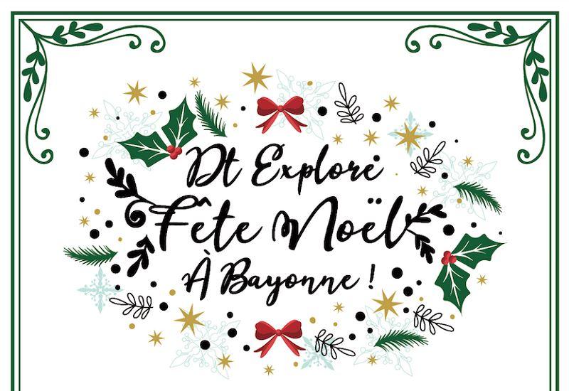 DT EXPLORE fête Noël à Bayonne!