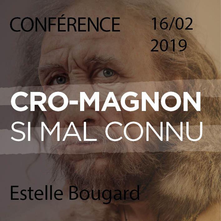 Rencontre à Lascaux 16/02/2019 Estelle Bougard : Cro-Magnon...si mal connu