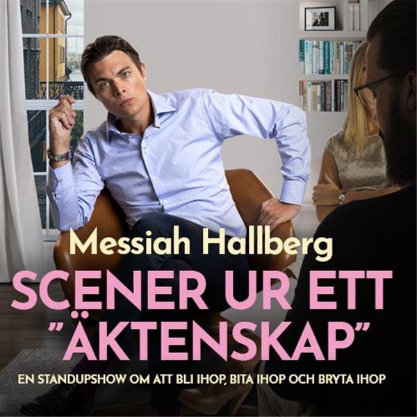 "Scener ur ett ""äktenskap"" - med Messiah Hallberg"