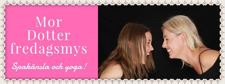 Mor & dotter fredagsmys - spalänska och yoga
