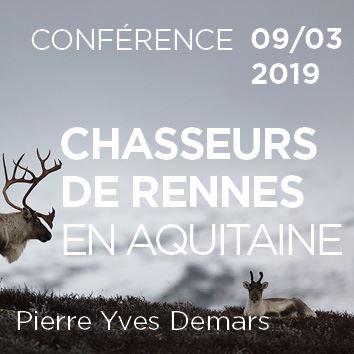 Conférence, rencontre à Lascaux 09/03/2019 Pierre Yves Demars : Chasseurs de rennes en Aquitaine