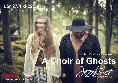 © Jazzköket, JAZZKÖKET LIVE - A CHOIR OF GHOSTS
