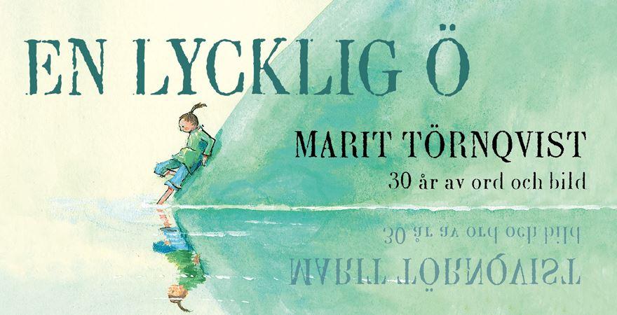 En lycklig ö – 30 år av ord och bild med Marit Törnqvist
