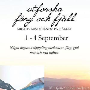Kreativ Mindfulness på fjället 1-4 september - Gammelgården i Sälen