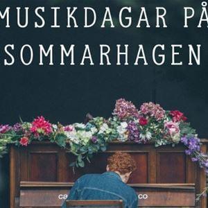 Foto: Sommarhagen,  © Copy:Sommarhagen, Musikdagar på Sommarhagen - Hit har jag längtat