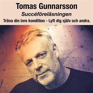 """Tomas Gunnarsson """"Träna din inre kondition - Lyft dig själv och andra"""""""