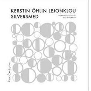 Exhibition Silversmith Kerstin Öhlin Lejonklou