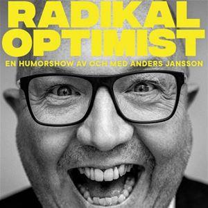 Show: Radikal Optimist - En humorshow av och med Anders Jansson