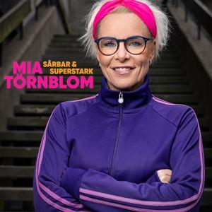 Sårbar & Superstark - Inspirationsföreställning med Mia Törnblom