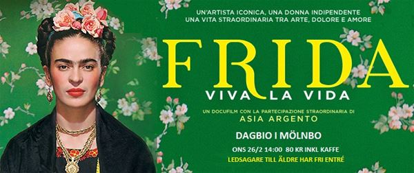 Mölnbo Bio: Frida Kahlo. Viva La Vida