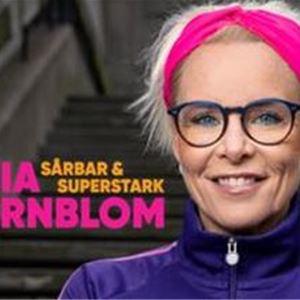 Sårbar & Superstark - En inspirationsföreställning med Mia Törnblom