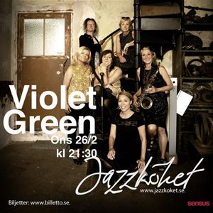 © Copy: Jazzköket live, Jazzköket live- Violet Green