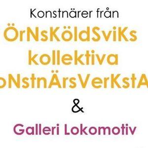 Utställning - Konstnärer från ÖrNsKöldSviKs kollektiva KoNstnÄrsVerKstAd & Galleri Lokomotiv