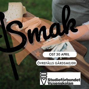 SMAK - Ostprovning med Janni från Övrefålls Gårdsmejeri 30 april