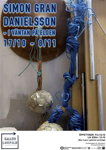 GALLERI LARS PALM: Simon Gran Danielsson – I Väntan på Elden