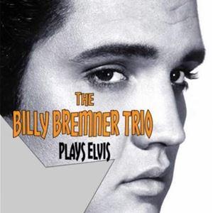 Billy Bremner Trio plays Elvis