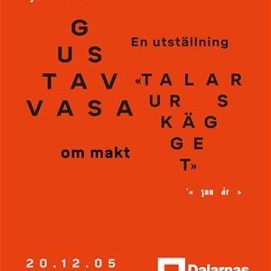 Gustav Vasa talar ur skägget, en utställning om makt FRAMFLYTTAD!
