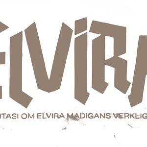 ELVIRA. En fantasi om Elvira Madigans verkliga öde.