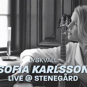 Lyskväll med Sofia Karlsson - Live på Stenegård!