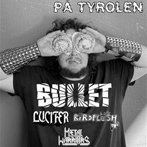 Bullfest på Tyrolen: Hårdrocksfest med Bullet & deras vänner