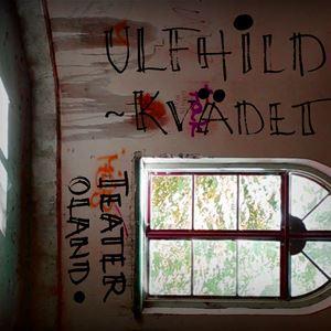 Ulfhildkvädet av Teater Oland