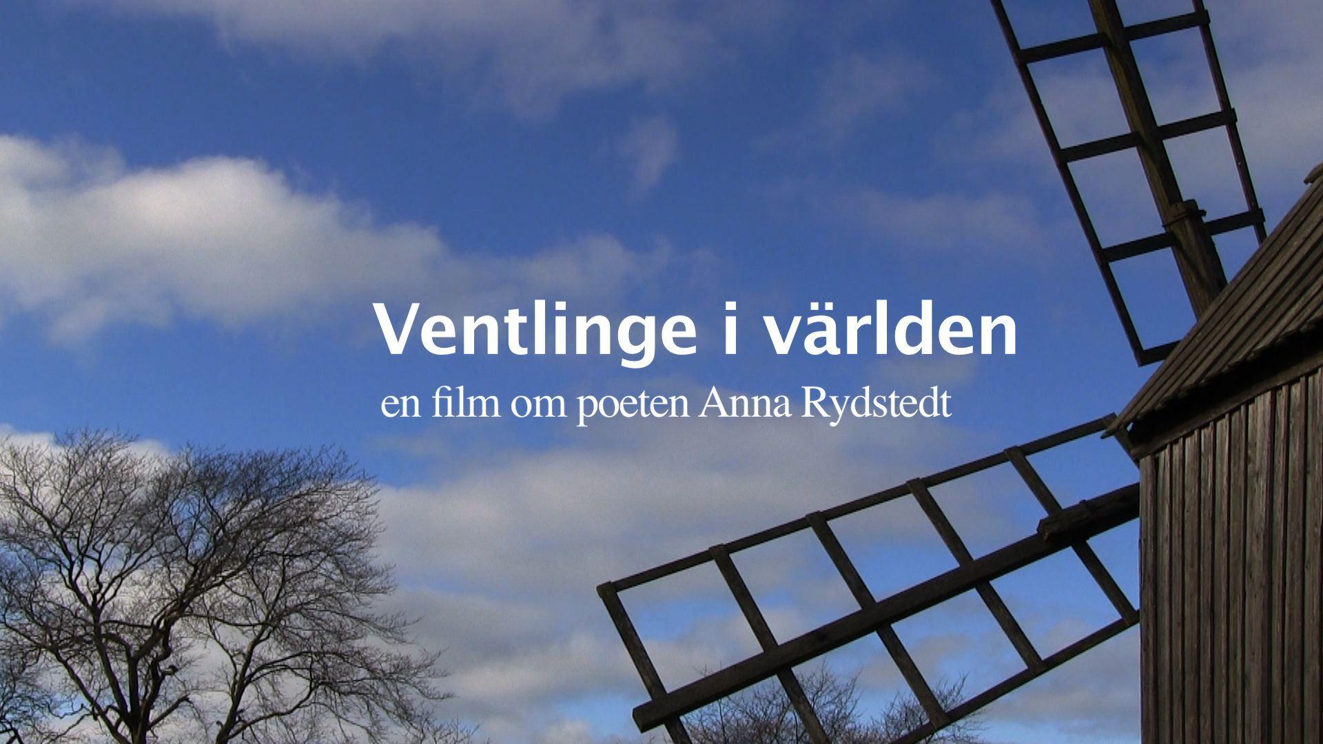 Litteraturveckan- Ventlinge i välden, en film om poeten Anna Rydstedt