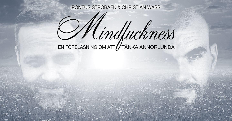 Mindfuckness - en föreläsning om att tänka annorlunda
