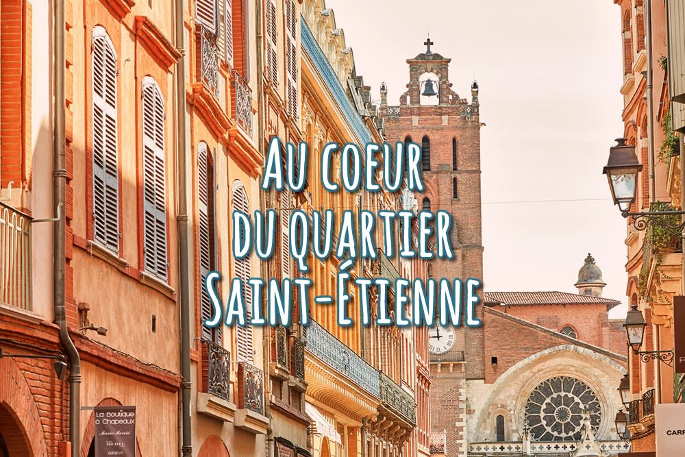 Au coeur du quartier Saint-Etienne