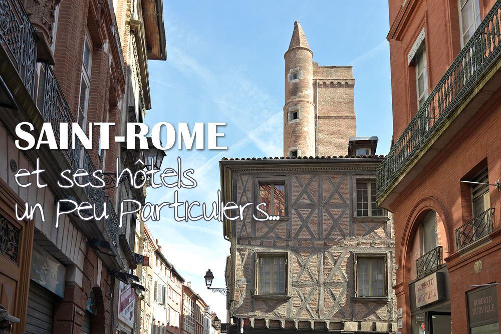 Saint-Rome et ses hôtels un peu particuliers