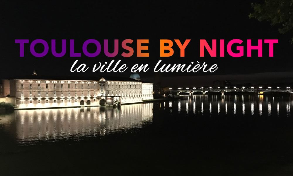 Toulouse by night, la ville en lumière