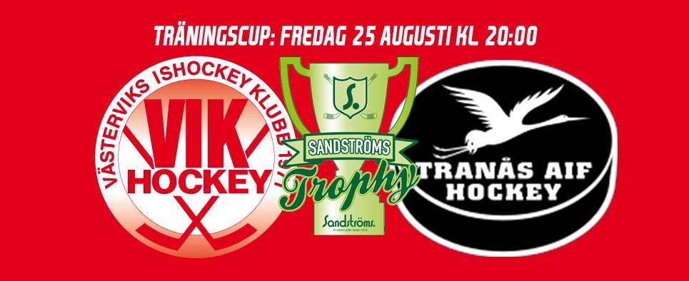 VIK Hockey - Sandströms Trophy: VIK - Tranås AIF