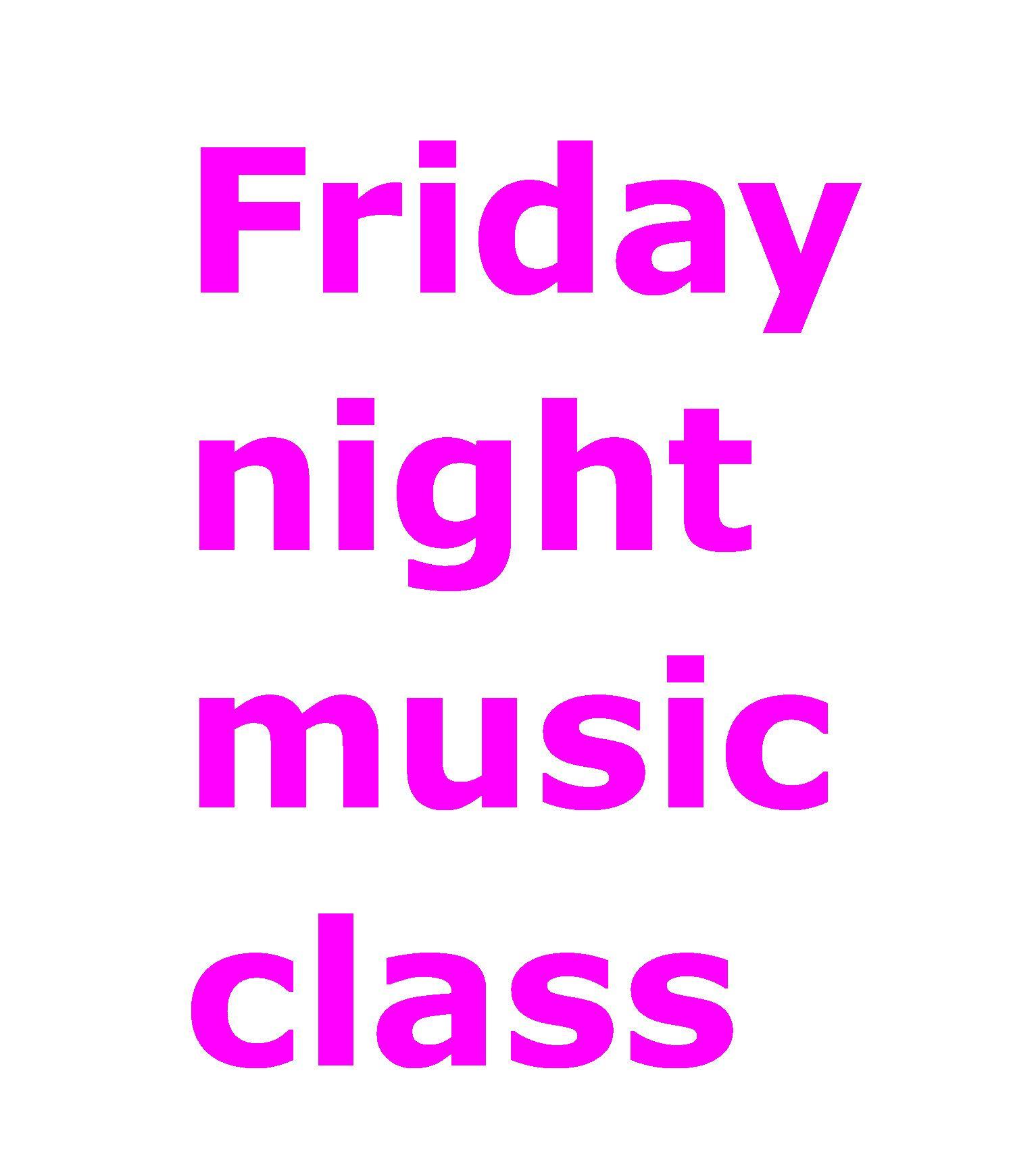 Friday night music class