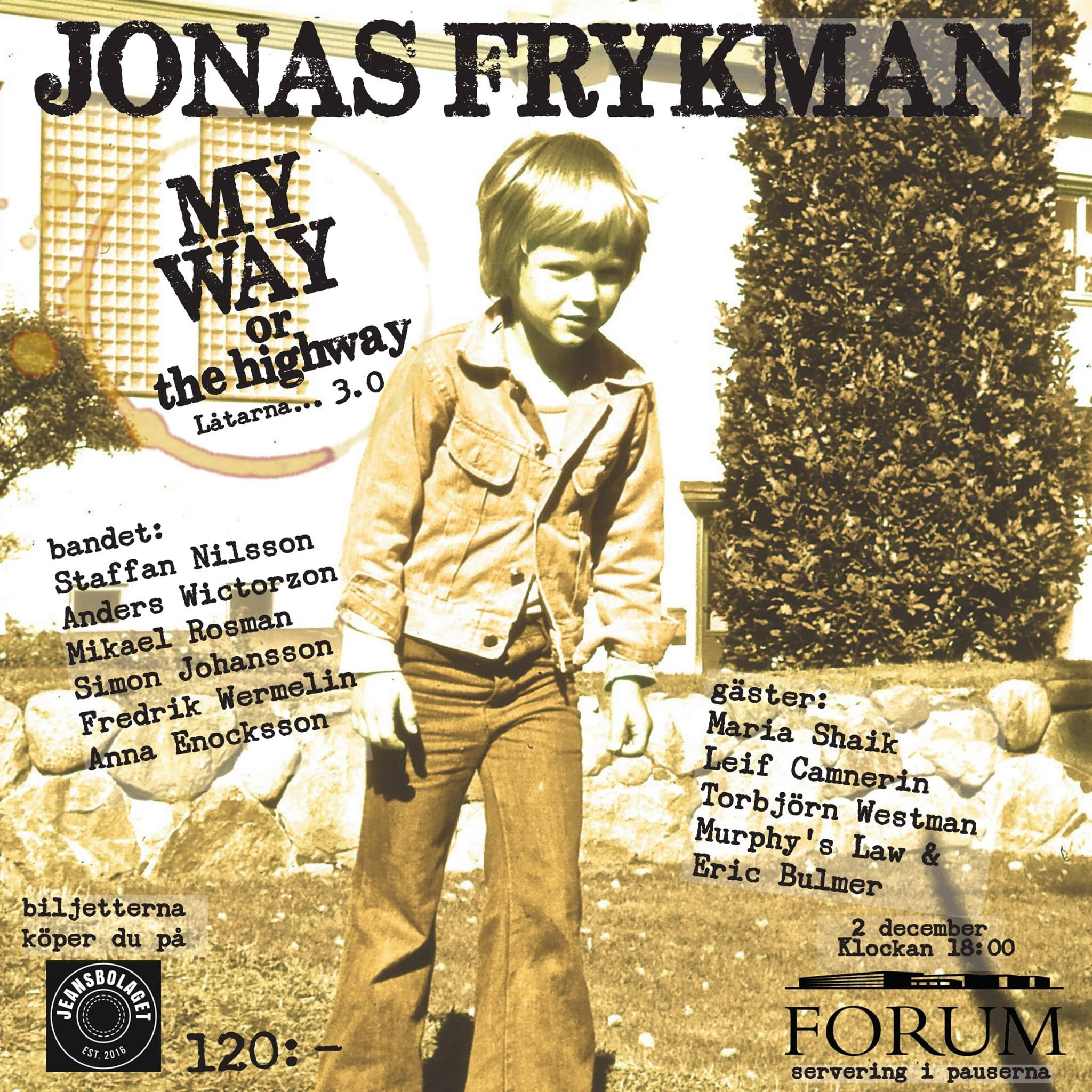 Jonas Frykman, My way or the highway