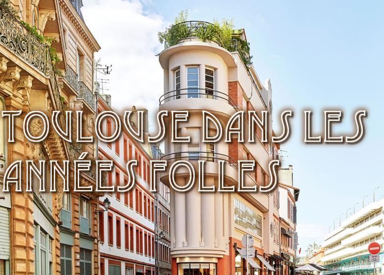 Toulouse dans les Années folles