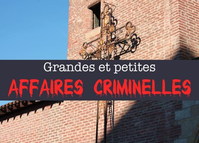 Grandes et petites affaires criminelles