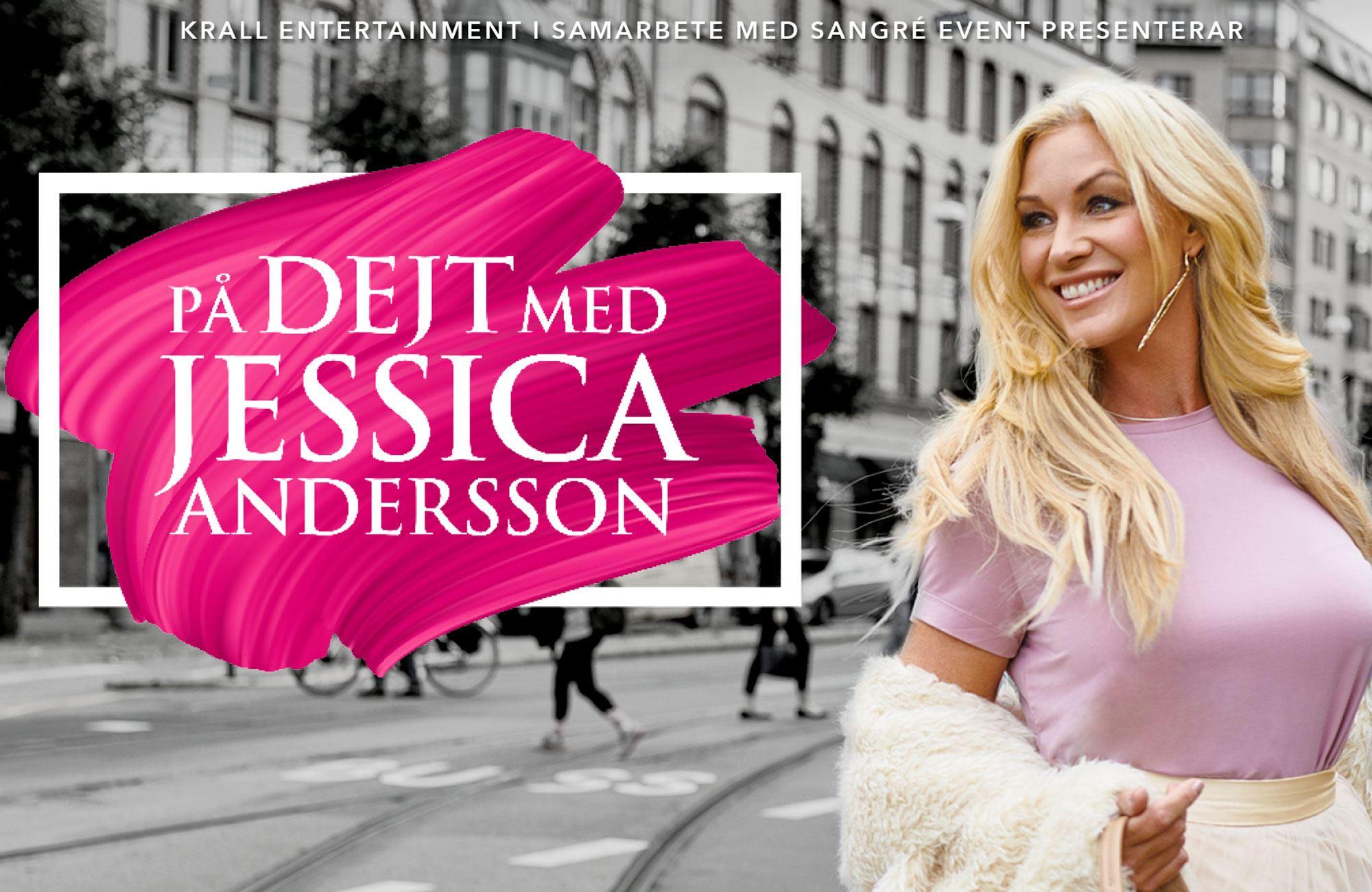 PÅ DEJT MED JESSICA ANDERSSON