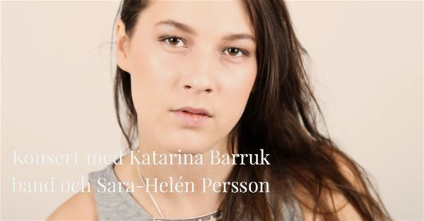 Konsert med Katarina Barruk band och Sara-Helén Persson