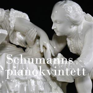 """Lunchmusik """"Schumanns pianokvintett"""""""