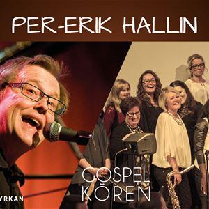Konsert Per-Erik Hallin & Gospelkören
