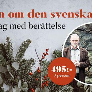 Narrative evening and Christmas dinner - The myth of Swedish Christmas