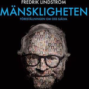 Fredrik Lindström på Alandica: Mänskligheten - Föreställningen om oss själva (OBS! NYTT DATUM)