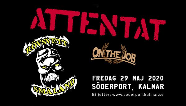 ATTENTAT ★ RÖVSVETT ★ ON THE JOB